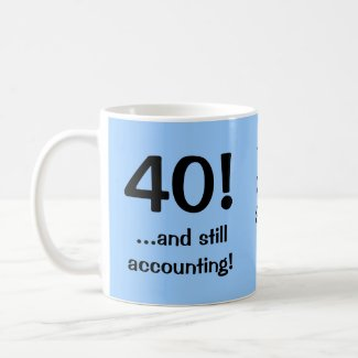 40..and still accounting! Triple-sided mug