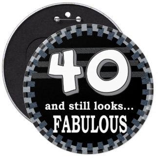 "40 and still Looks Fabulous ""40""   40th Birthday 6 Cm Round Badge"