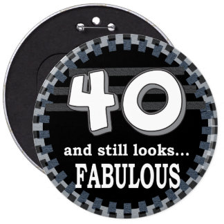 "40 and still Looks Fabulous ""40"" | 40th Birthday 6 Cm Round Badge"