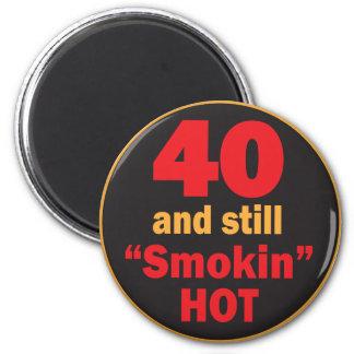 40 and Still Smokin Hot | 40th Birthday 6 Cm Round Magnet