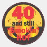 40 and Still Smokin Hot Round Sticker