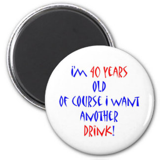 40 another drink 6 cm round magnet