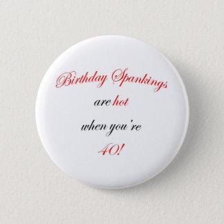 40 Birthday Spanking 6 Cm Round Badge