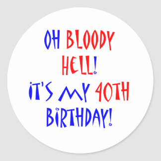 40 Bloody Hell Stickers