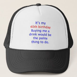 40 buy me a drink trucker hat