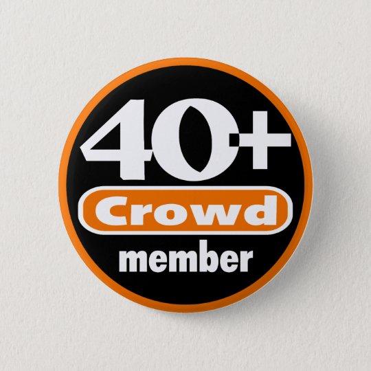 40+ Crowd Button