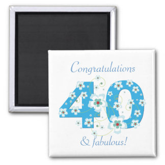 40 & fabulous birthday congratulations magnet