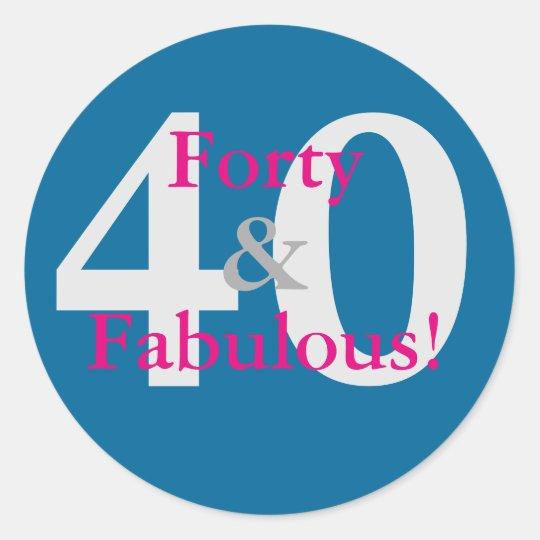 40 & Fabulous! Fun Custom Birthday Blue & Hot Pink Classic Round Sticker