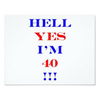 40 Hell yes 11 Cm X 14 Cm Invitation Card