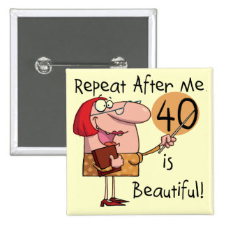 40 is Beautiful Tshirts and Gifts 15 Cm Square Badge