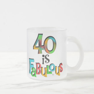 40 is Fabulous Birthday T-shirts and Gifts Frosted Glass Mug