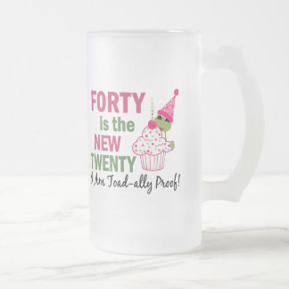 40 Is New 20 I Am Toad-ally Proof Frosted Glass Mug