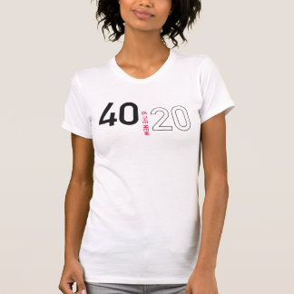 40 is the new 20 Shirt