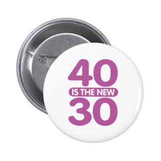 40 Is The New 30 6 Cm Round Badge
