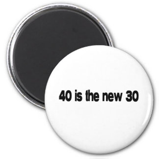 40 Is The New 30 quote 6 Cm Round Magnet