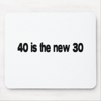 40 Is The New 30 quote Mouse Pad