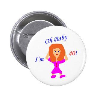 40 Oh Baby 6 Cm Round Badge