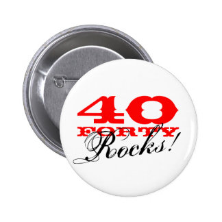 40 Rocks! Button for fortieth Birthday