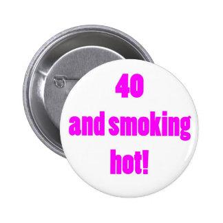 40 Smoking Hot 6 Cm Round Badge