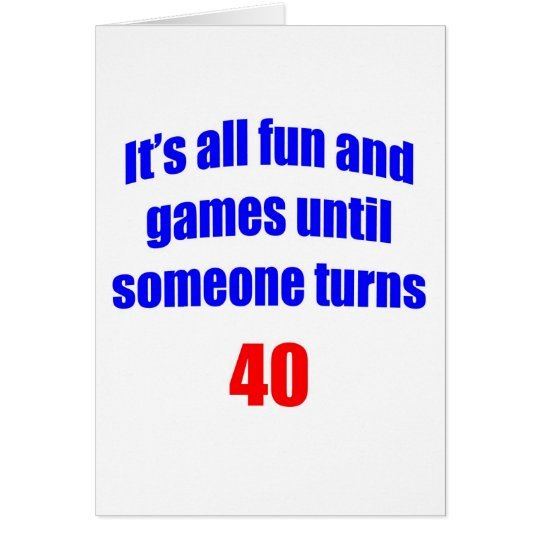 40 Someone turns 40 Card