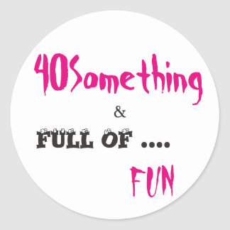 40 Something and Fun Multiple Use Sticker