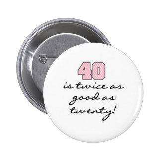 40 Twice as Good as 20 Pin