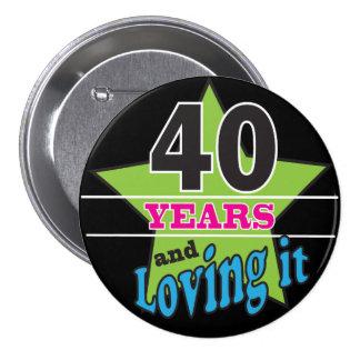 40 Years and Loving it!   40th Birthday 7.5 Cm Round Badge