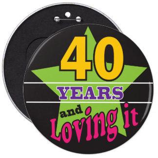 40 Years and Loving it!   40th Birthday 6 Cm Round Badge