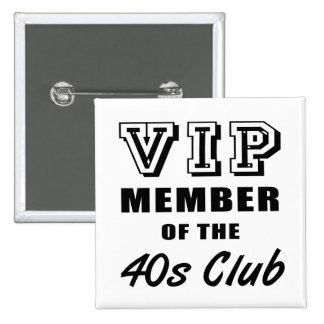 40's Club Birthday 15 Cm Square Badge
