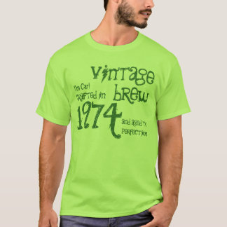 40th Birthday 1974 or ANY YEAR Vintage Brew Green T-Shirt