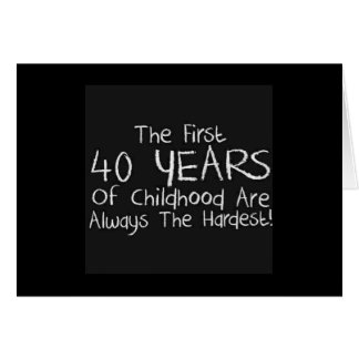 40th BIRTHDAY-1st 40 YEARS OF CHILDHOOD HUMOR Greeting Card