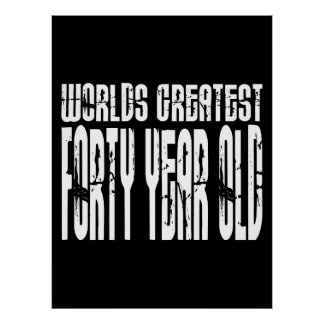 40th Birthday 40 World s Greatest Forty Year Old Poster