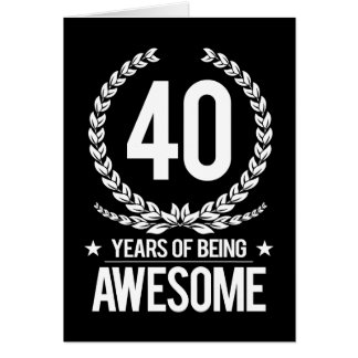 40th Birthday (40 Years Of Being Awesome) Card