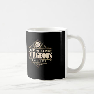 40th Birthday (40 Years Of Being Gorgeous) Coffee Mug