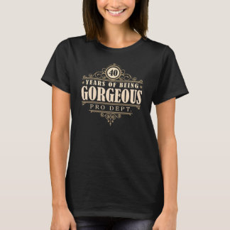 40th Birthday (40 Years Of Being Gorgeous) T-Shirt