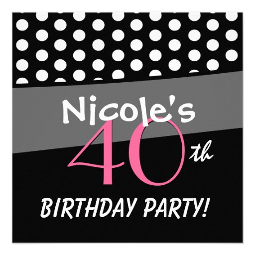 40th Birthday Black White Pink Polka Dots Personalized Announcements