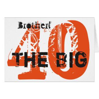 40th Birthday, brother, orange, black, white. Greeting Card