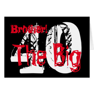40th Birthday, brother, red, white text on black. Greeting Card