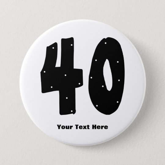 40th Birthday (customisable) 7.5 Cm Round Badge
