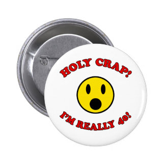 40th Birthday Gag Gifts 6 Cm Round Badge