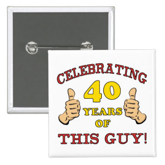 40th Birthday Gift For Him 15 Cm Square Badge