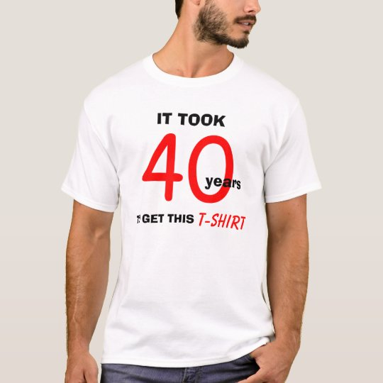 40th Birthday Gifts Ideas for Men T Shirt