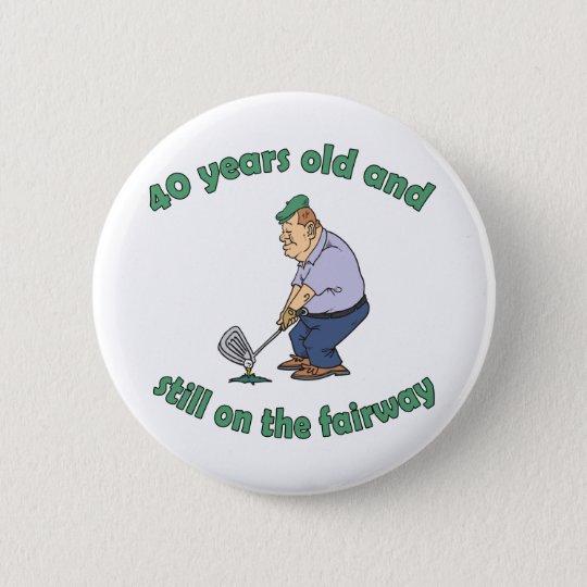 40th Birthday Golfer Gag Gift 6 Cm Round Badge