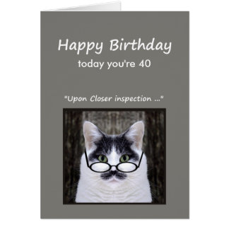 40th Birthday Humor Don't look it Cat Fun Card