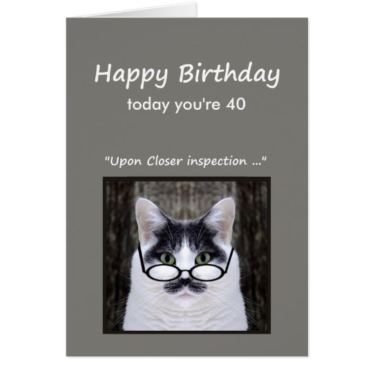 40th Birthday Humour Don't look it Cat Fun
