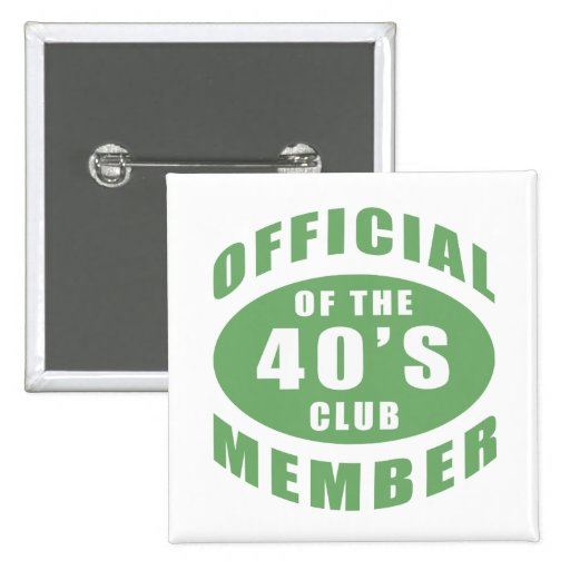 40th Birthday Official Member Pinback Buttons