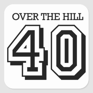40th Birthday - Over The Hill Square Sticker