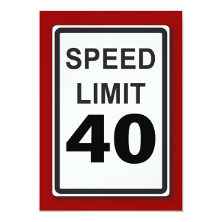 40th Birthday Party Customizable Speed Limit Sign 13 Cm X 18 Cm Invitation Card