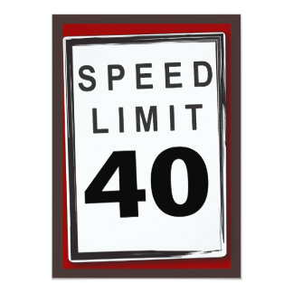 40th Birthday Party Customizable Speed Limit Sign 5x7 Paper Invitation Card