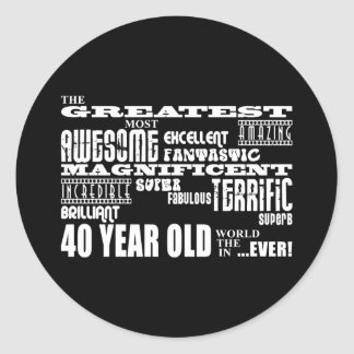 40th Birthday Party Greatest Forty Year Old Round Sticker